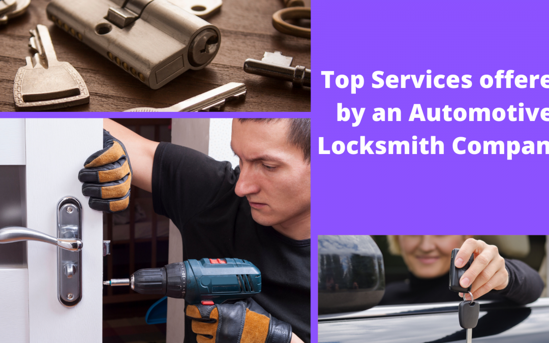 Top Services offered by an Automotive Locksmith Company!